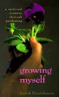 Growing Myself A Spiritual Journey Throu