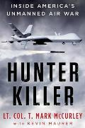 Hunter Killer Inside Americas Unmanned Air War
