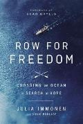 Row for Freedom Crossing an Ocean in Search of Hope