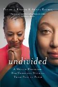 Undivided A Muslim Daughter Her Christian Mother Their Path to Peace
