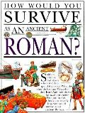 How Would You Survive As Ancient Roman