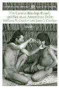 The Canela: Kindship, Ritual, and Sex in an Amazonian Tribe