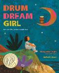Drum Dream Girl How One Girls Courage Changed Music