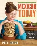 Mexican Today New & Rediscovered Recipes for Contemporary Kitchens