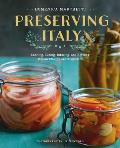 Preserving Italy Canning Curing Infusing & Bottling Italian Flavors & Traditions