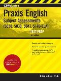 Cliffsnotes Praxis English Subject Assessments: (5038, 5039, 5047, 5146-Ela)