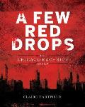 Cover Image for A Few Red Drops: The Chicago Race Riot of 1919 by Claire Hartfield