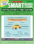 Smart Board Lessons Capitalization & Punctuation 40 Ready To Use Motivating Lessons on CD to Help You Teach Capitalization & Punctuation Skills