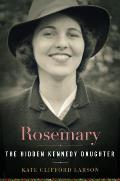 Rosemary The Hidden Kennedy...