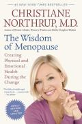 Wisdom of Menopause Revised Edition Creating Physical & Emotional Health During the Change