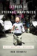 Street of Eternal Happiness A Search for the Chinese Dream