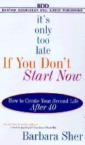 Its Only Too Late If You Dont Start No