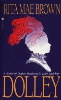 Dolley A Novel Of Dolley Madison In Love