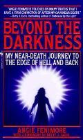 Beyond The Darkness My Near Death Journe