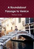 A Roundabout Passage to Venice