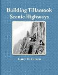 Building Tillamook County's Scenic Highways
