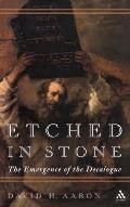 Etched in Stone: The Emergence of the Decalogue
