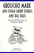 Groucho Marx & Other Short Stories &
