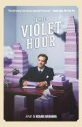 The Violet Hour: A Play