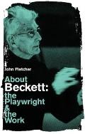 About Beckett The Playwright & the Work