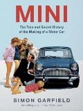 Mini The True & Secret History of the Making of a Motor Car