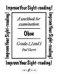 Improve Your Sight-Reading! Oboe, Grades 1, 2 and 3: A Workbook for Examinations