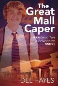 The Great Mall Caper: A Gideon Ten Adventure Book #1