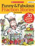 Funny & Fabulous Fraction Stories: 30 Reproducible Math Tales and Problems