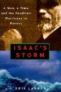 Isaacs Storm A Man a Time & the Deadliest Hurricane in History