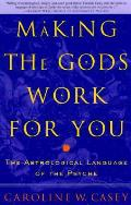 Making The Gods Work For You The Astrolo