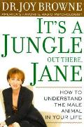 Its A Jungle Out There Jane