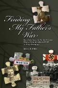 Finding My Father's War: Revelations from the Red Cross Diary of an American POW in Nazi Germany