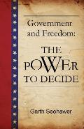 Government and Freedom: The Power to Decide