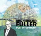 Buckminster Fuller Poet of Geometry