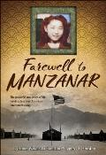 Farewell to Manzanar A True Story of Japanese American Experience During & After the World War II Internment