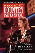 Blackwell Guide To Recorded Country Music
