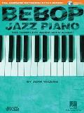 Bebop Jazz Piano The Complete Guide With CD