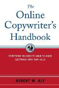 The Online Copywriter's Handbook: Everything You Need to Know to Write Electronic Copy That Sells