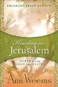 Kneeling in Jerusalem - Enlarged Print Edition