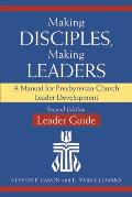 Making Disciples, Making Leaders, Leader Guide