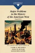 Major Problems in the History of the American West: Documents and Essays