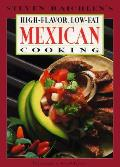 Steven Raichlens High Flavor Low Fat Mexican Cooking