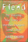 Fiend The Shocking True Story of Americas Youngest Serial Killer