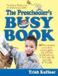 Preschoolers Busy Book 365 Creaative Games & Activitiesto Occupy 2 6 Yr Olds