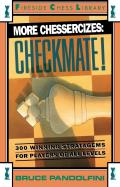 More Chessercizes Checkmate 300 Winning Strategies for Players of All Levels