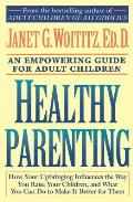 Healthy Parenting: An Empowering Guide for Adult Children