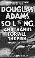 So Long & Thanks For All The Fish