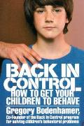 Back in Control: How to Get Your Children to Behave