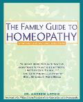Family Guide to Homeopathy Symptoms & Natural Solutions
