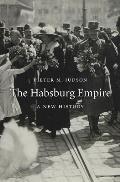 Habsburg Empire A New History